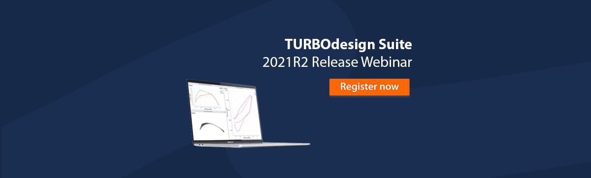 Playback TURBOdesign Suite 2021R2 Release Webinar